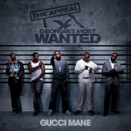 Gucci mane - The appeal georgias most wanted (Album )